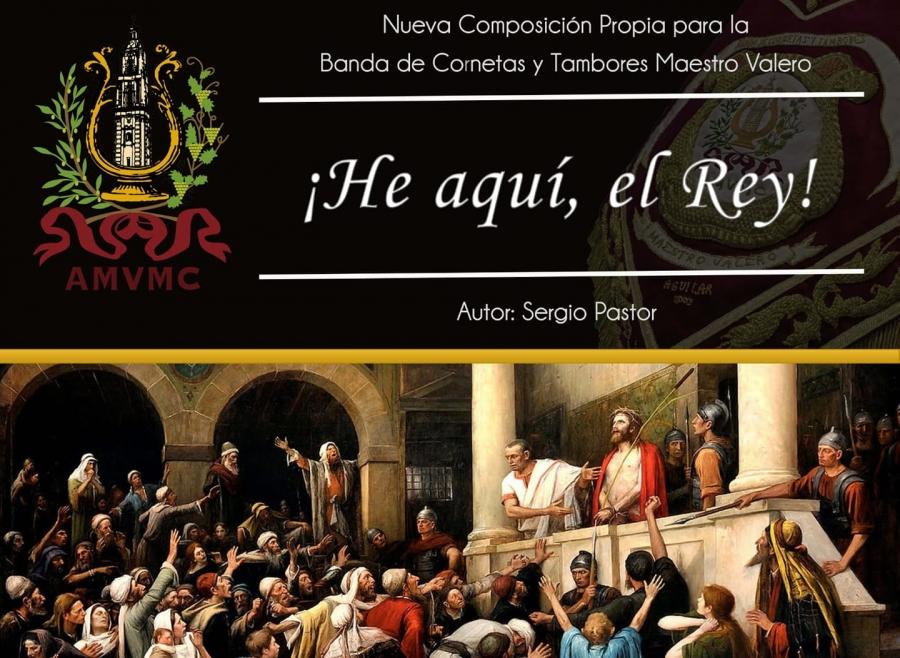 """""""¡He aquí, el Rey!"""" nueva marcha de la Banda de Cornetas y Tambores Maestro Valero"""