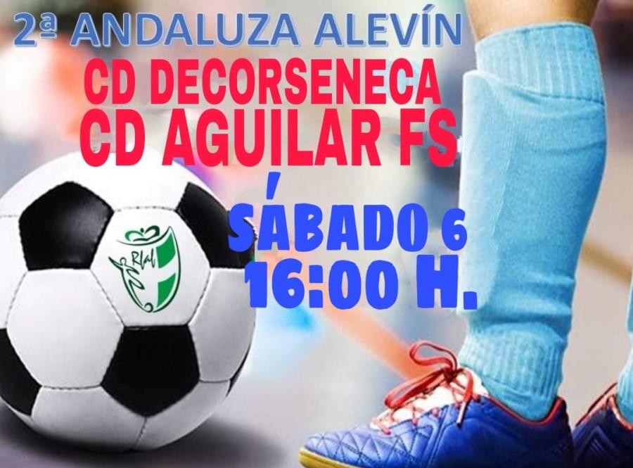 El Aguilar FS se medirá al DecorSéneca en la quinta jornada de Liga en Segunda Andaluza Alevín